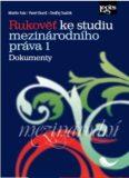 Rukověť ke studiu mezinárodního práva 1: Dokumenty - Pavel Bureš,  Martin Faix, ...