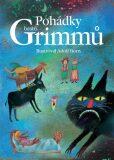 Pohádky bratří Grimmů - Wilhelm a Jacob Grimmové