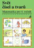 Matematika pro 4. roč. ZŠ Svět čísel a tvarů - Učebnice - Alena Hošpesová, ...