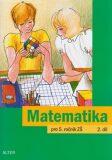 Matematika pro 5. ročník ZŠ 2.díl - Jaroslava Justová