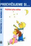 Procvičujeme si...Počítání přes milion (5.ročník) - Michaela Kaslová