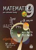 Matematika 9 pro základní školy - Algebra - Zdeněk Půlpán