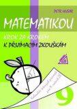 Matematikou krok za krokem k přijímacím zkouškám pro 9.r.ZŠ - Petr Husar