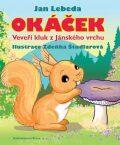 Okáček, veveří kluk z Jánského vrchu - Jan Lebeda