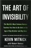 The Art of Invisibility : The World´s Most Famous Hacker Teaches You How to Be Safe in the Age of Big Brother and Big Data - Kevin Mitnick