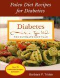Diabetes : Paleo Diet Recipes for Diabetics - Trisler Barbara