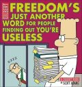 Freedom´s Just Another Word for People Finding Out You´RE Useless - Scott Adams