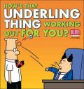 How´s That Underling Thing Working Out for You? - Scott Adams