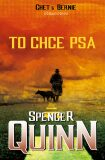 To chce psa - Spencer Quinn