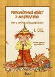 Procvičovací sešit z matematiky pro 4. ročník základní školy (1. díl) - Jana Potůčková