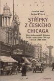 Střípky z českého Chicaga - Jaroslav Kříž, ...