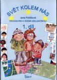 Svět kolem nás - Prvouka pro 3. ročník základní školy (1. díl) - Jana Potůčková