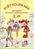 Svět kolem nás - Prvouka pro 3. ročník základní školy (2. díl) - Jana Potůčková