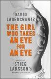 The Girl Who Takes an Eye for an Eye (Millenium series 5) - David Lagercrantz