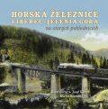 Horská železnice Liberec – Jelenia Góra na starých pohlednicích - Karel Černý, ...