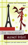 Jak Francouzky hledají štěstí - Jamie Cat Callanová