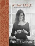 At My Table : A Celebration of Home Cooking - Nigella Lawsonová