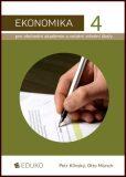 Ekonomika 4 pro obchodní akademie a ostatní střední školy - Klínský Petr, Münch Otto,