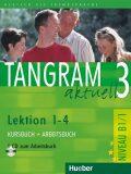 Tangram aktuell 3: Lektion 1-4: Kursbuch + Arbeitsbuch mit Audio-CD - Rosa-Maria Dallapiazza, ...