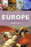 A Short History of Europe - Gordon Kerr