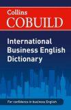 Collins COBUILD International Business English Dictionary - HarperCollins