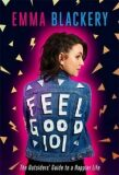 Feel Good 101 : The Outsiders´ Guide to a Happier Life - Blackery Emma