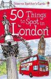 50 Things to Spot in London - Rob Lloyd Jones