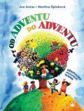 Od adventu do adventu - Křesťanské putování rokem - Martina Špinková, Jan Kotas