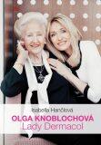 Olga Knoblochová Lady Dermacol - Hančlová Isabella