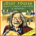 J. Fousek vypráví školní cancíčky a písničky - Josef Fousek