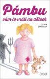 Pámbu vám to vrátí na dětech - Lenka Špačková