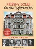 Příběhy domů slavných i zapomenutých - Blanka Kovaříková