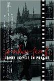 Praharfeast - James Joyce in Prague - Vichnar David,  Spurr David, ...