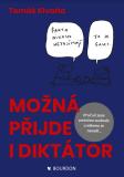 Možná přijde i diktátor - Tomáš Klvaňa