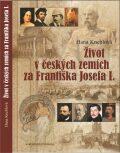 Život včeských zemích za Františka Josefa I. - Hana Kneblová