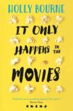 It Only Happens In The Movies - Holly Bourneová