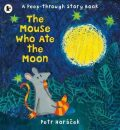Mouse Who Ate the Moon - Petr Horáček