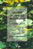 Teorie morfické rezonance (váz.) - Rupert Sheldrake