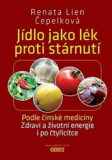 Jídlo jako lék proti stárnutí - Renata Lien Čepelková