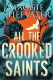 All the Crooked Saints - Maggie Stiefvaterová
