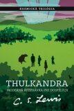 Thulkandra - C.S. Lewis
