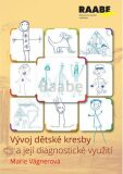 Vývoj dětské kresby a její diagnostické využití - Marie Vágnerová