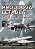 Proudová letadla druhé světové války - Ivo Pejčoch