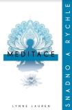 Meditace: snadno a rychle - Lynne Laurenová
