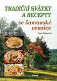 Tradiční svátky a recepty ze šumavské vesnice - Lucie Kohoutová