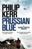 Prussian Blue : A Bernie Gunther Thriller 12 - Philip Kerr