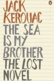 The Sea is My Brother : The Lost Novel - Jack Kerouac