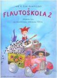 Flautoškola 2 Učebnice hry na sopránovou zobcovou flétnu - Kvapilová Eva, Kvapil Jan