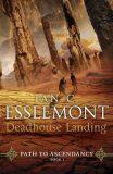 Deadhouse Landing : Path to Ascendancy Book 2 - Ian Cameron Esslemont