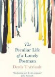 The Peculiar Life of a Lonely Postman - Denis Theriault